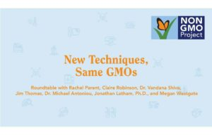 Webinar: New Techniques, Same GMOs